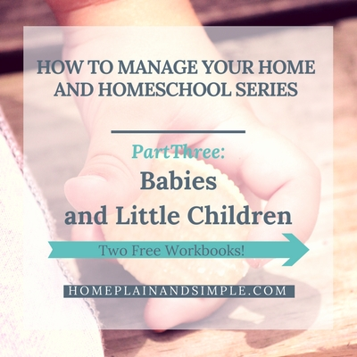 Little People and Your Home Management and Homeschooling